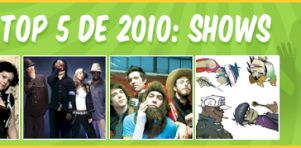 Nos Top 5 Spectacles de 2010