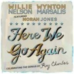 Willie Nelson - Here We Go Again : Celebrating the genius of Ray Charles