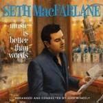 Seth Macfarlane - Music Is Better Than Words