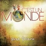 Fred Pellerin - C'est un monde