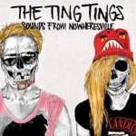 The Tings Tings - Sounds From Nowheresville