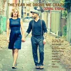 Coral Egan - The Year He Drove Me Crazy