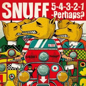 SNUFF - 5-4-3-2-1…Perhaps?