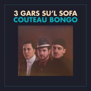 3 gars su'l sofa - Couteau Bongo