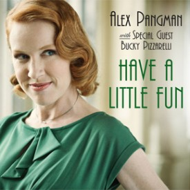 Alex Pangman - Have a Little Fun