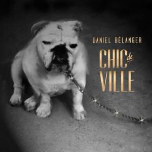 Daniel Bélanger - Chic de ville