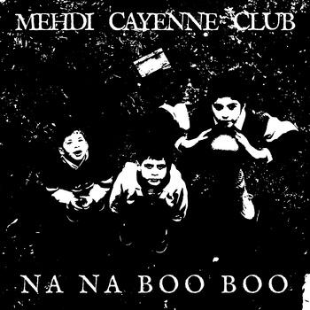 Mehdi Cayenne - Na Na Boo Boo