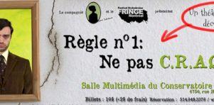 Fringe 2013   Théâtre 1 de 3   Règle n° 1 : ne pas c.r.a.q.u.e.r