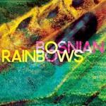 Bosnian Rainbows - Bosnian Rainbows