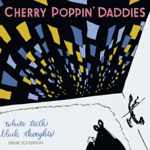 Cherry Poppin' Daddies - White Teeth Black Thoughts