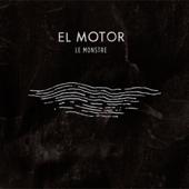 El Motor - Le Monstre