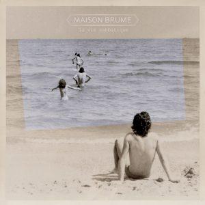 Maison Brume - La vie sabbatique (EP)