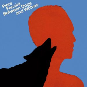 Piers Faccini - Between Dogs and Wolves