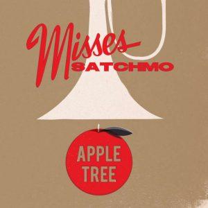 Misses Satchmo - Apple Tree