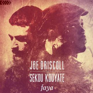 Joe Driscoll et Sekou Kouyaté - Faya