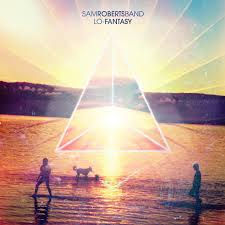 Sam Roberts Band - Lo-Fantasy