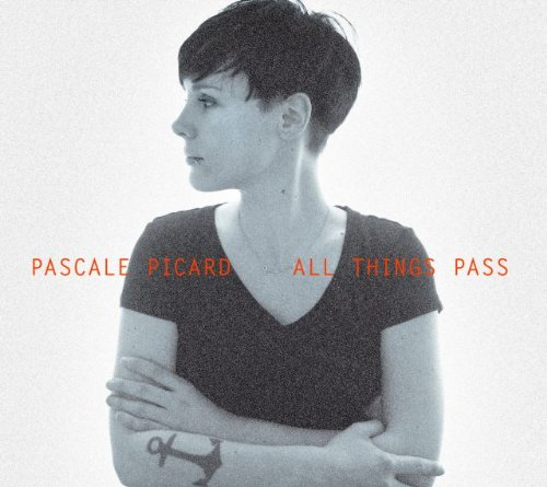 Pascale Picard Band - All Things Pass