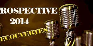 Rétrospective 2014 | Top 10 découvertes de l'année