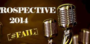 Rétrospective 2014 | Les #FAIL de l'année