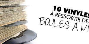 10 vinyles à ressortir des boules à mites