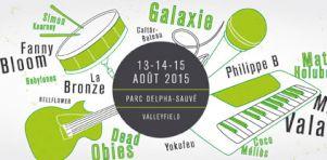 Festival Artefact 2015 | Matt Holubowski, Galaxie, Misteur Valaire, Dead Obies à Valleyfield en août