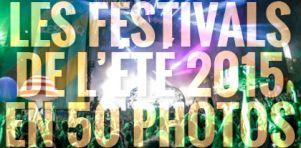 Les festivals d'été 2015 en 50 photos