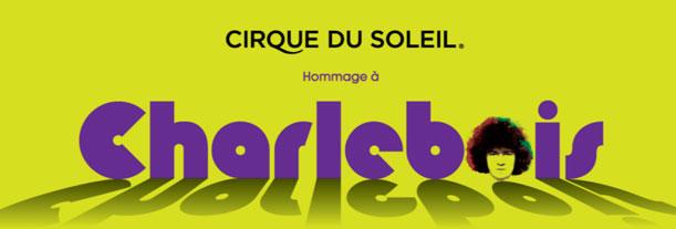 Cirque du Soleil - Robert Charlebois