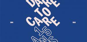 Dare to Care a 15 ans et fêtera tout l'année