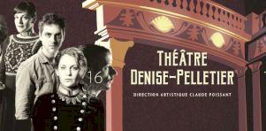 Saison 2016-2017 au Théâtre Denise-Pelletier | Claude Poissant présente les 13 productions