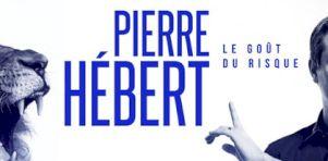 Le Goût du risque paie pour Pierre Hébert