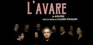 L'Avare de Molière au Théâtre Denise-Pelletier   Une pièce généreuse