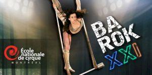 BAROK XXI à la Tohu |  Étonnants finissants de l'École Nationale de Cirque