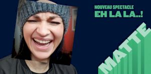 La bonnefemme est crampée #3   Martin Matte présente Eh là là…! à Laval : Appréciation du spectacle et petit guide de savoir-vivre