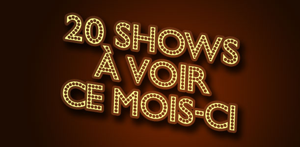 Shows à voir