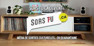 Sors-tu.ca devient SorsPu.ca : Un média de sorties culturelles… en quarantaine