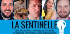 La Sentinelle | Une série balado spontanée sur les travailleurs et travailleuses autonomes du milieu culturel affectés par la crise du coronavirus