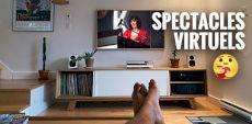 5 bonnes raisons d'aimer les spectacles virtuels (selon nos expériences des derniers mois)