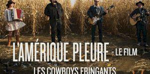 Les Cowboys Fringants présentent L'Amérique pleure – Le film : Un concert-événement à grand déploiement enregistré en pleine nature