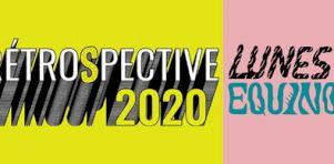Rétrospective 2020 | Top 2020 de LUNES/EQUINOX : Albums, EP, monoplages, sessions live et vidéoclips de l'année