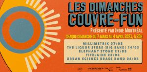 Indie Montréal lance une série de 5 spectacles virtuels : Les Dimanches Couvre-Fun du 7 mars au 4 avril 2021
