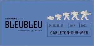 Festivals 2021 | BleuBleu aura lieu cet été en juin!
