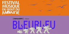 Festivals | BleuBleu et Festival du Bout du Monde confirment leur programmation 2021 respective conjointement!