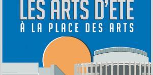Les Arts d'été à la Place des Arts du 23 juin au 21 septembre 2021