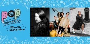 POP MONTRÉAL 2021 | De nouveaux artistes à la programmation