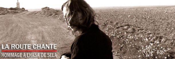 La Route chante: Un hommage à Lhasa De Sela