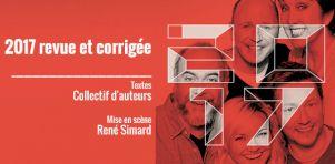 2017 Revue et corrigée au Rideau Vert | Incontournable !