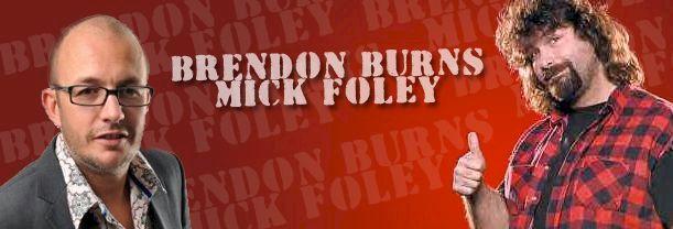 Brendon Burns & Mick Foley