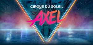Axel du Cirque du Soleil | Cirque pop d'aréna en deux temps