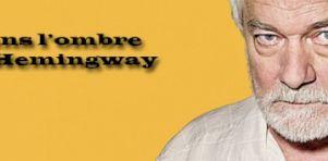 Critique théâtre: Dans l'ombre d'Hemingway au Théâtre Jean Duceppe
