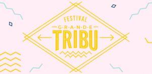 Festival Grande Tribu 2017 | Une 2e édition sous le signe de la découverte